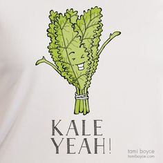 """Kale T-Shirt: Eat your vegetables and wear them too with this Kale T-Shirt! Tell the world you're ready to party veggie-style by shouting """"Kale Yeah! Food Puns, Superfoods, Eat, Fabric, Prints, How To Make, Illustration, Image, Tela"""