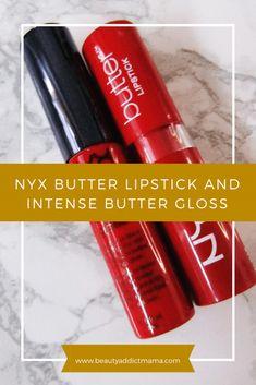 Nyx Butter Lipstick and Intense Butter Gloss | beauty addict mama