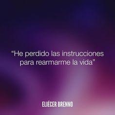 He perdido las instrucciones para rearmarme la vida Eliécer Brenno  La Causa http://ift.tt/2ggOU9J  #instrucciones #quotes #writers #escritores #EliecerBrenno #reading #textos #instafrases #instaquotes #panama #poemas #poesias #pensamientos #autores #argentina #frases #frasedeldia #CulturaColectiva #letrasdeautores #chile #versos #barcelona #madrid #mexico #microcuentos #nochedepoemas #megustaleer #accionpoetica #colombia #venezuela