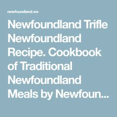Newfoundland Trifle Newfoundland Recipe. Cookbook of Traditional Newfoundland Meals by Newfoundland.ws