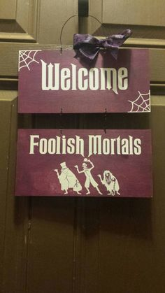 Welcome Foolish Mortals sign! A must have me thinks!