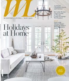 Western Living - AB, November 2015  Western Living magazine entertains readers on the subject of home design, food and wine, and travel and leisure. As Canada's largest regional magazine, Western Living invites readers to stretch their imaginations about living in the West: we share what intrigues, surprises and thrills us about people, places, homes, gardens, food and adventure from Winnipeg to Victoria and everywhere in-between.