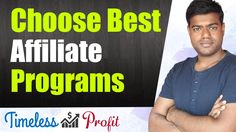 Best Affiliate Marketing Programs - How To Choose Them | Timeless Profit https://youtube.com/watch?v=COFNvcvVjKI