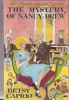 Caprio, Betsy - The Mystery of Nancy Drew: Girl Sleuth on the Couch