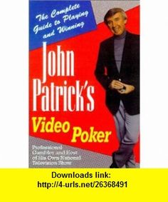 John Patricks Video Poker The Complete Guide to Playing and Winning (9780818406225) John Patrick , ISBN-10: 0818406224  , ISBN-13: 978-0818406225 ,  , tutorials , pdf , ebook , torrent , downloads , rapidshare , filesonic , hotfile , megaupload , fileserve