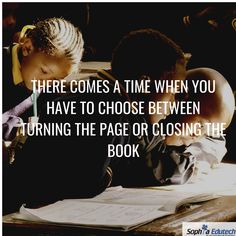There Comes a Time when you have to choose between turning the Page or closing the Book. Comes A Time, Weekend Vibes, Quote Of The Day, The Book, Closer, Turning, Technology, Education, Books