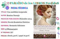 En diciembre de 2014 salió al la venta la novela de Romina Naranjo, Una candidata inesperada. Publicada por Romantic Ediciones y escrita para hacer las delicias de los amantes de la novela históric…