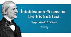Imagini pentru frica citate Ralph Waldo Emerson, Gd, Kids And Parenting, Motivational, Quotes, Quotations, Qoutes, Manager Quotes
