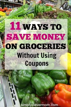This list of 11 ways to save money on your groceries will save hundreds per month! You don't need coupons to start saving money!