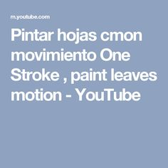 Pintar hojas cmon movimiento One Stroke , paint leaves motion - YouTube