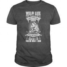Welder Life Shirt
