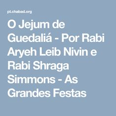O Jejum de Guedaliá - Por Rabi Aryeh Leib Nivin e Rabi Shraga Simmons - As Grandes Festas