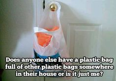 #funny #quote #true #plastic #bag #somewhere #house #just #me
