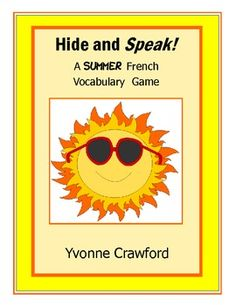 Hide and Speak - A Summer French Vocabulary Game is a fun way for your students to review summer vocabulary words while getting up and away from th...