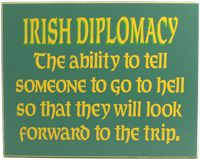 HA! They must have kissed the Blarney Stone!