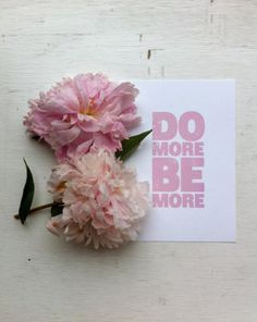 do more be more <3