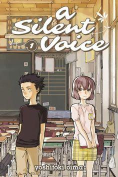 A Silent Voice Vol. 1-3 — Yoshitoki Oima // 2016 Top Ten Great Graphic Novels (YALSA)