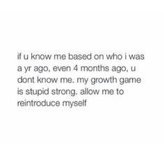 Allow me to reintroduce myself Real Quotes, Mood Quotes, True Quotes, Positive Quotes, Quotes To Live By, Motivational Quotes, Inspirational Quotes, Badass Quotes, Wise Words