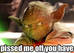 Yoda, I love.