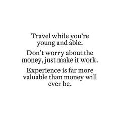 Travel while you can