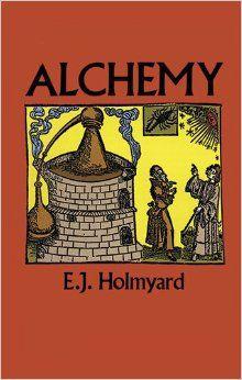Eric John Holmyard - Alchemy