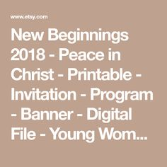 New Beginnings 2018 - Peace in Christ - Printable - Invitation - Program - Banner - Digital File - Young Women - Personal Progress -
