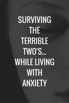 Surviving the Terrible Two's.. While Living with Anxiety By: The Geeky Mama #surviving #anxiety #tips #help #terribletwos