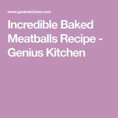 Incredible Baked Meatballs Recipe - Genius Kitchen