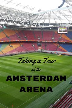 Any football fan visiting Amsterdam, Netherlands will love a stadium tour of the Amsterdam Arena, home of Ajax and the Netherlands National team