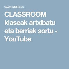 CLASSROOM klaseak artxibatu eta berriak sortu - YouTube