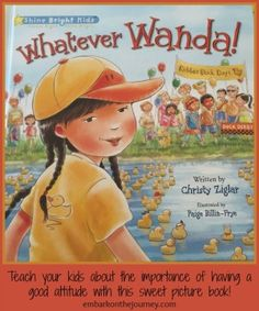 I love books that teach character without being 'in your face.' Whatever Wanda is a wonderful picture book that teaches the importance of a good attitude.