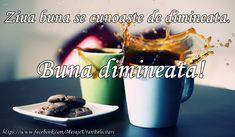 Ziua buna se cunoaste de dimineata! Buna dimineata! Morning Coffee, Good Morning, Google, Make It Yourself, Tableware, Desserts, Food, Tea Time, Romantic