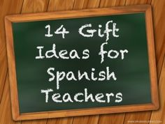 Teacher Appreciation: 14 Ideas for Spanish Teacher Gifts #SpanishTeachers