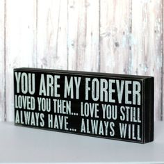 Box Sign - You Are My Forever shoptomkat.com