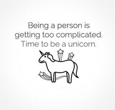 #unicorn #adulting #todayishard #complicated #justgiveup #beaunicorn #everyonelovesunicorns #anonymoussocialclub