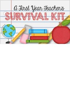 A First Year Teachers Survival Kit FREE