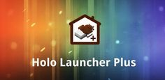 Holo Launcher Plus 1.2 for Android - http://mobilephoneadvise.com/holo-launcher-plus-1-2-for-android