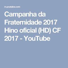 Campanha da Fraternidade 2017 Hino oficial (HD) CF 2017 - YouTube