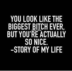 Story of my life   Resting bitchface