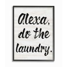 The Stupell Home Decor Collection 24 in. x 30 in. Alexa Do The Laundry Black and White Brush Typography Black by Daphne Polselli Framed Wall Art, The Stupell Home Decor Collection 24 in. x 30 in. Laundry Decor, Laundry Room Signs, Bathroom Signs, Laundry Room Art, Rental Bathroom, Bathroom Small, Bathroom Modern, Master Bathrooms, Bathroom Wall Art