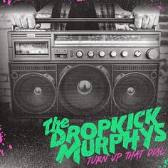 Turn Up That Dial Dropkick Murphys Album