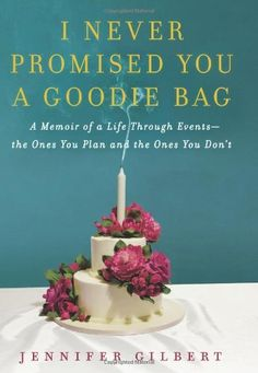 I Never Promised You a Goodie Bag: A Memoir of a Life Through Events--the Ones You Plan and the Ones You Don't by Jennifer Gilbert. $13.43. Publisher: Harper (May 15, 2012). Publication: May 15, 2012. Author: Jennifer Gilbert. 224 pages. Save 46% Off!