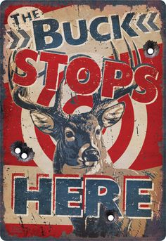 Tin Sign - The Buck Stops Here! Great Xmas present for Hunting Man, Deer
