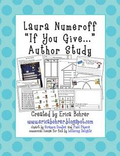 Laura Numeroff If You Give Author Study