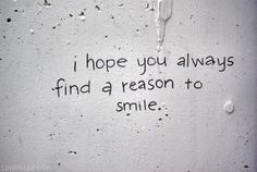 I hope you always find a reason to smile quote smile life happiness lifequote inspiring