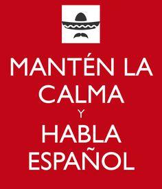 manten la calma y habla espanol - Buscar con Google