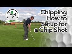 How To Set Up For Great Golf Chip Shots - YouTube