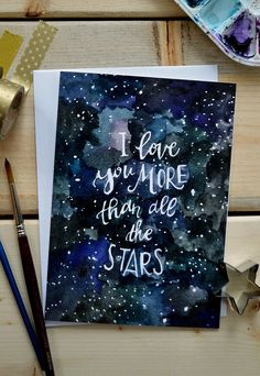 Love Note Card, Watercolor Note Card, Romantic Card, Outer Space Card, Nursery Art, I Love You More than All the Stars- 5x7 by TheHoneyBeePaperie on Etsy https://www.etsy.com/listing/266196061/love-note-card-watercolor-note-card