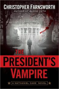 """The President's Vampire By Christopher Farnsworth - Vampire Nathaniel has protected his countrymen for more than a century — but can he stop the rise of an ancient evil? This """"clever, witty"""" (Library Journal) supernatural thrill-ride """"will leave the reader breathless"""" (Publishers Weekly). With over 1,300 five-star ratings on Goodreads."""