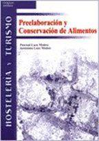 Título: Preelaboración y conservación de alimentos / Autor: Laza Muñoz, Pascual / Ubicación: FCCTP – Gastronomía – Tercer piso / Código:  G 641.4 L32